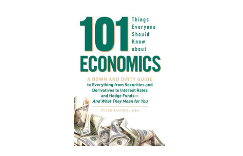 "Recommended by Editorial Director John Simons: 101 Things Everyone Should Know About Economics by Peter Sander (Adams Media, $14). Sander divides each of his 101 topics into two parts: ""what you should know"" and ""why you should care."" Anyone who can crystallize credit default swaps in 500 words (which Sander does on page 161) earns my respect."