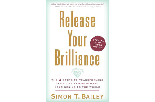 Release Your Brilliance by Simon T. Bailey (Imagination Institute; $19.99) - Bailey challenges you to pursue your passion, not a job.