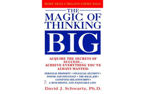 The Magic of Thinking Big by David Schwartz (Fireside; $14.95) - Schwartz helps you expand your thinking about the possibilities.
