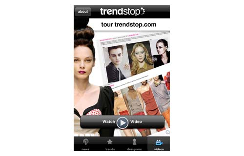 Trendstop Trendtracker (Free) Created by Trendstop.com, a global trend forecasting company, this app provides instant coverage from fashion shows, photo galleries, and daily catwalk trend analysis. You can also view fashion show schedules, event info, and fashion news from around the world. It has a search function that allows you to filter items by designer or city.