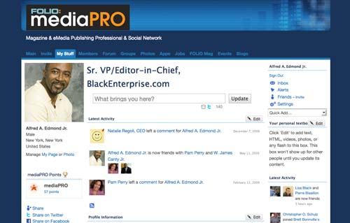 I also have a number of profiles on Ning-based social media platforms, although I have to admit, I've not found a reason to be very active on any of them thus far. The best of these, at least in terms networking to meet professional objectives is my profile on FolioMedia Pro, Folio: Magazine's social and professional networking site for executives, managers and entrepreneurs in the magazine and ePublishing industries. As with LinkedIn, I want to make more of the resources and network of people on this site, but haven't found the time to do so.