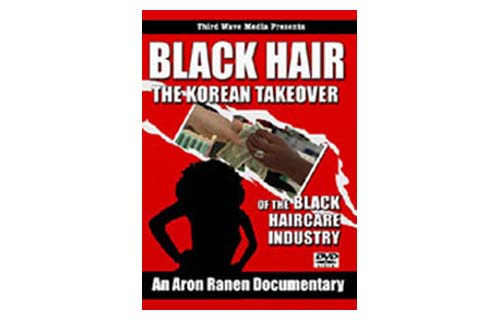 Documentary filmmaker Aaron Ranen released the 2006 DVD, Black Hair: The Korean Takeover of the Black Hair Care Industry, which he billed as an expose on how Koreans dominate 80% of black beauty supply distribution. In the film, it was reported that black women purchased 70% of all wigs and hair extensions. It was also found that many of the leading black haircare trade publications were written in Korean. (Image: DVD cover of Black Hair: The Korean Takeover)