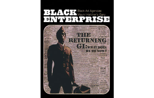 "The February 1971 BLACK ENTERPRISE cover story, ""The Returning G.I,.""  dealt with the problems of black Vietnam War veterans in a society that was ill-equipped to reintegrate them. The result: many traded firefights in Southeast Asian for unemployment lines in urban hubs. Their economic plight mirrors that of today's veterans from the Iraq and Afghanistan wars as they seek to find decent jobs or gain financing to start businesses."