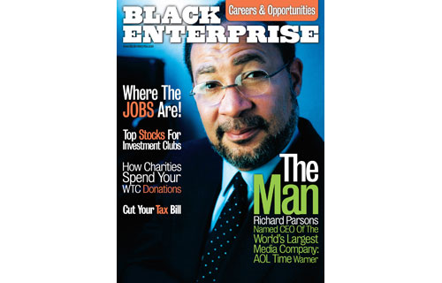 A few days before the February 2002 issue was to go on press, Richard D. Parsons was selected as CEO of the $36 billion AOL Time Warner media empire which included such properties as Time Inc., Warner Bros., CNN and HBO. The editorial team of BLACK ENTERPRISE conducted an exclusive photo shoot and one-on-one interview for the groundbreaking achievement that placed Parsons as one of five African American CEOs of the nation's 500 largest publicly-traded corporations and arguably the most powerful media executive in the world.