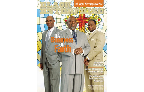 """On the May 2006 cover story, Pastor Kirbyjon Caldwell and Bishops T.D. Jakes and Eddie L. Long demonstrate how they apply  business strategies to execute the multifaceted agendas of their churches.  The feature, """"The Business of Faith,"""" revealed that the growing number of financial, legal and real estate development issues confronting black megachurches, houses of worship with more than 2,000, have basically transformed a number of ministers into de facto CEOs of multimillion-dollar enterprises."""