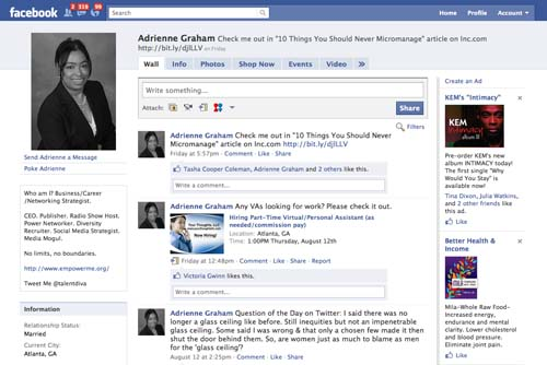 Facebook (www.facebook.com/adrienne.graham): I use Facebook for personal and professional use. I like that I can differentiate between my business page (Fan Page) and personal. I use the Fan Page strictly for business. My personal page is  blend of personal and professional. It allows people to get to know the real me and feel like they are invested in my business journey and it builds trust. I can share news about other people and give them a chance to resonate with my following. It also allows me to find out what people are thinking and what they'd like to see from my company. People are open to sharing comments and suggestions and I love that the two-way customer dialogue flows smoothly on the site. It's really about building the relationships. My dislike is that everyone is using it and assuming that everyone is a potential customer. Spam runs rampant on Facebook and makes it harder for legitimate people to use it.