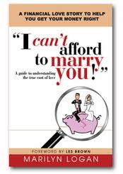 I Can't Afford to Marry You: A Guide to Understanding the True Cost of Love (Salo Publishing; $20) by Marilyn Logan outlines what you need to know about romance and finance before you tie the knot. The author wrote this book based on her personal experience as a young woman. She was about to get married, but when her soon-to-be hubby discovered that her finances were a wreck, he decided not to proceed with the wedding. Logan urges you to learn from her mistakes and shows you how to get your finances straight before you say 'I do.'