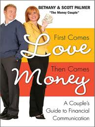 First Comes Love, Then Comes Money: A Couple's Guide to Financial Communication (HarperOne; $14.99) by Bethany and Scott Palmer discusses hot topics like financial infidelity, fighting over money, and discovering your money personality. Tips are given on how to improve communication about money and work together to manage household finances. #####