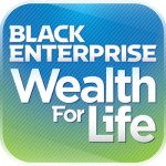 For four decades and counting, Black Enterprise has been committed to the financial education and economic advancement of black Americans. Our mission, simply put, is to help you build Wealth for Life. Over the years, we've gained some passionate allies in our campaign to help you reach your goals, achieve your dreams and improve the quality of your life by taking control of your finances. The following champions of financial literacy--ranging from syndicated columnists and television anchors to finance industry pros and community activists--have been among the most effective and determined evangelists of our Wealth for Life Principles. If you are serious about wealth building, pay attention to the people who want to make your rich.