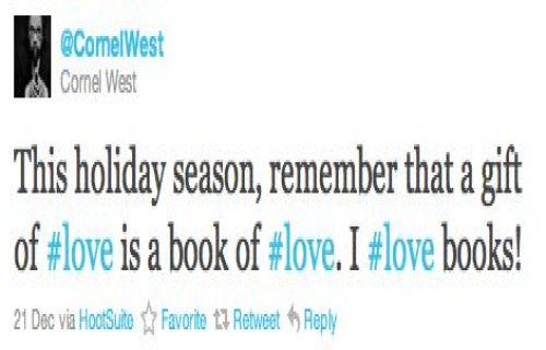 """This holiday season, remember that a gift of #love is a book of #love. I #love books!"" - Cornel West (@CornelWest)"