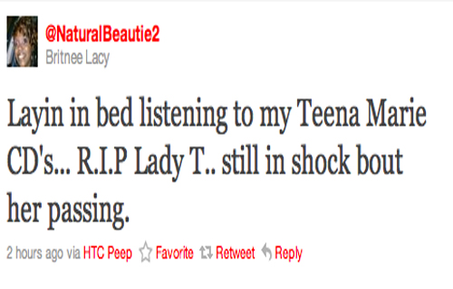 """Laying in bed listening to my Teena Marie CD's…R.I.P. Lady T…still in shock about her passing."" Britnee Lacy (@NaturalBeautie2)"