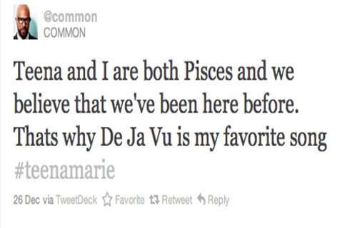 """Teena and I are both Pisces and we believe that we've been here before. That's why De Ja Vu is my favorite song #teenamarie."" Common (@common)"