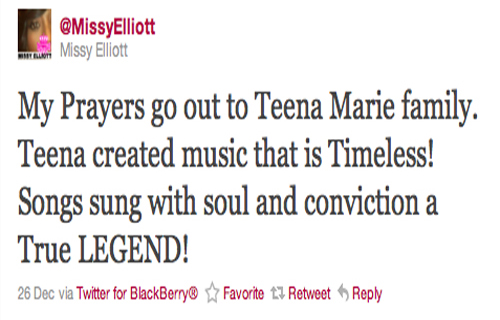 """My prayers go out to Teena Marie's family. Teena created music [that] is Timeless! Songs sung with soul and conviction—a True LEGEND! Missy Elliott (@MissyElliott)"
