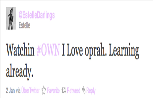 """Watching #OWN. I Love Oprah. Learning already."" Estelle (@EstelleDarlings)"