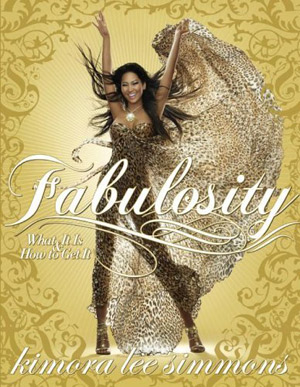 Fabulosity: What It Is and How to Get It by Kimora Lee Simmons