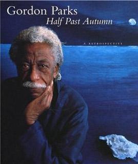Half Past Autumn: A Retrospective by Gordon Parks