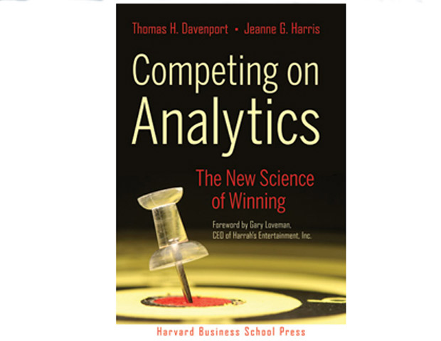 Competing on Analytics: The New Science of Winning by Thomas Davenport and Jeanne Harris (Harvard Business School Press; $30)