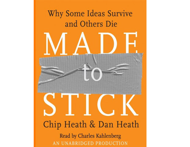 Made to Stick: Why Some Ideas Survive and Others Die by Chip & Dan Heath (Read my book review)