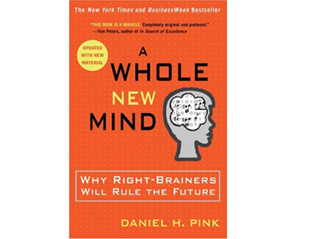 A Whole New Mind: Why Right-Brainers Will Rule the Future by Daniel H. Pink (Riverhead Trade; $15)