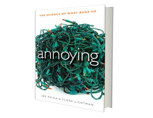 Annoying: The Science of What Bugs Us by Joe Palca and Flora Lichtman Science journalists Palca and Lichtman try to get down to why certain things bug us. The two detail why people talking on cell phones are so annoying, how certain illnesses make people more prone to being annoyed, and how you can be annoying to others using a simple formula.
