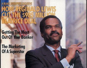 I'm Proud to Be Part of the Legacy of Reginald F. Lewis