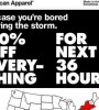 "Hurricane Sandy devastated roughly nine states along the eastern seaboard, pummeling New York and New Jersey and leaving over 110 dead. Instead of sending well wishes, American Apparel targeted customers in the states hit by the storm with an ad that read: ""In case you're bored during the storm, just Enter SANDYSALE at Checkout."" 
