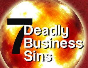 7 deadly business sins