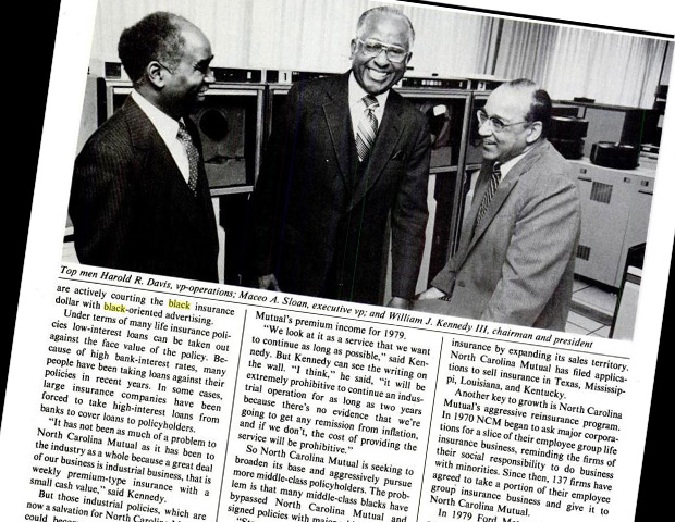 When BLACK ENTERPRISE profiled North Carolina Mutual as the Insurance Company of the Year in 1981, it couldn't have made a better choice. Housed in the tallest building in Durham, North Carolina, NCM was the 150th largest insurance company of 1,890 in the nation. Its policyholder and income growth was due to the prowess of its legendary President and Chairman William J. Kennedy III and his team which stopped comparing the firm to other black insurers but companies of their size and reach.