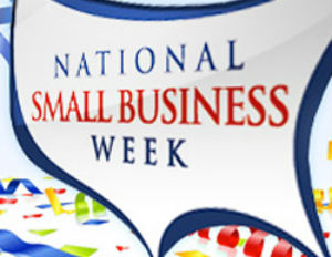 National Small Business Week Kicks Off May 12