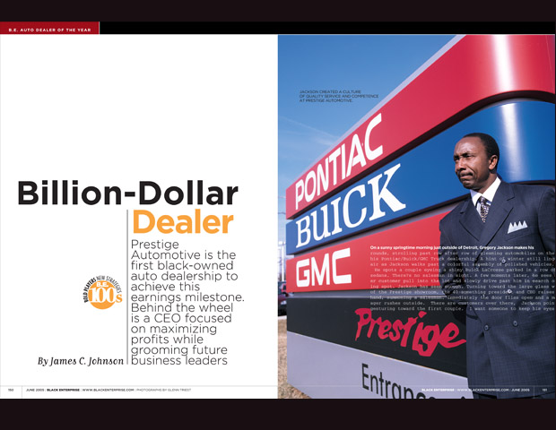 Gregory Jackson has always prided himself on customer service and sales prowess to enable his Detroit-based megadealership Prestige Automotive to zoom past the competition. In 2005, it also made history by becoming the first black-owned automotive franchise to surpass $1 billion in sales , achieving the pole position on the then AUTO DEALER 100.  At the time his revenues were driven by new locations - he then had a total of nine outlets- repair services and fleet sales, which had represented 60% of his business. He stayed a billion-dollar dealer for three years until an industry downturn that decimated black franchises, among them BE 100s mainstays. As a result, our auto rankings shrunk to 60. The savvy Jackson, however, weathered the storm by restructuring Prestige's operations and eliminating less profitable fleet sales. Still among the largest black-owned dealerships, Prestige ranked No. 5 on the BE AUTO DEALERS list with $414 million in revenues.