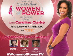 Mellody Hobson, Lisa Nichols and Carla Harris to Appear on Women of Power TV