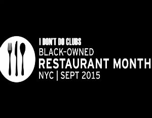 'I Don't Do Clubs' Founder Launches Black Owned Restaurant Month in New York