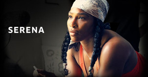 Epix Serves Up Original Documentary 'Serena'