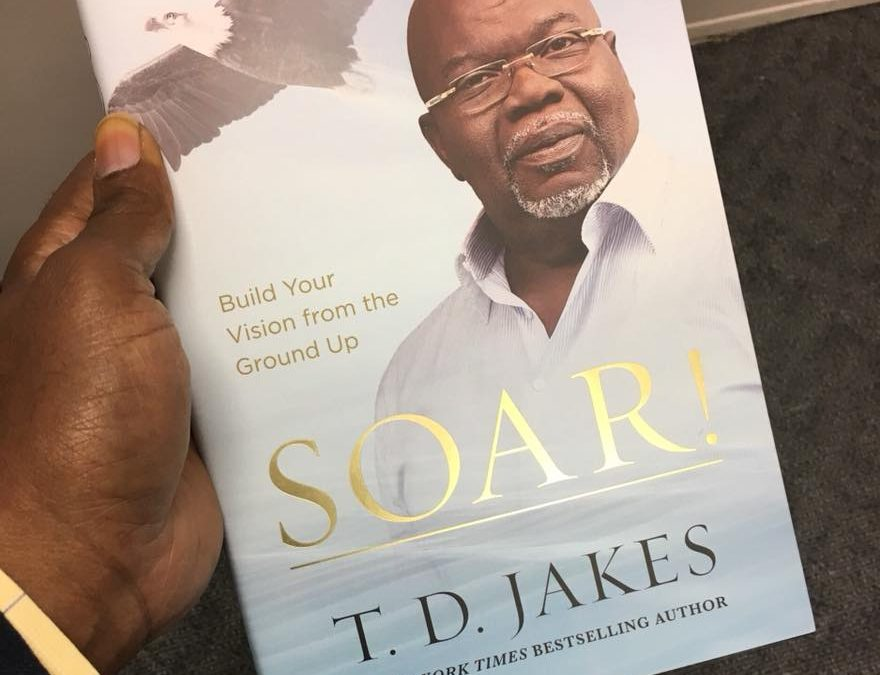 #FridayReads: 'Soar!' By T.D. Jakes Tells You How to Take Flight as an Entrepreneur