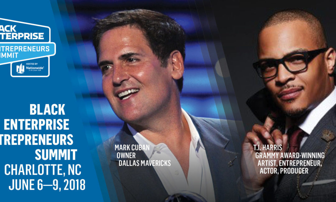 Mark Cuban and T.I. Will be at the Entrepreneurs Summit. Will You?