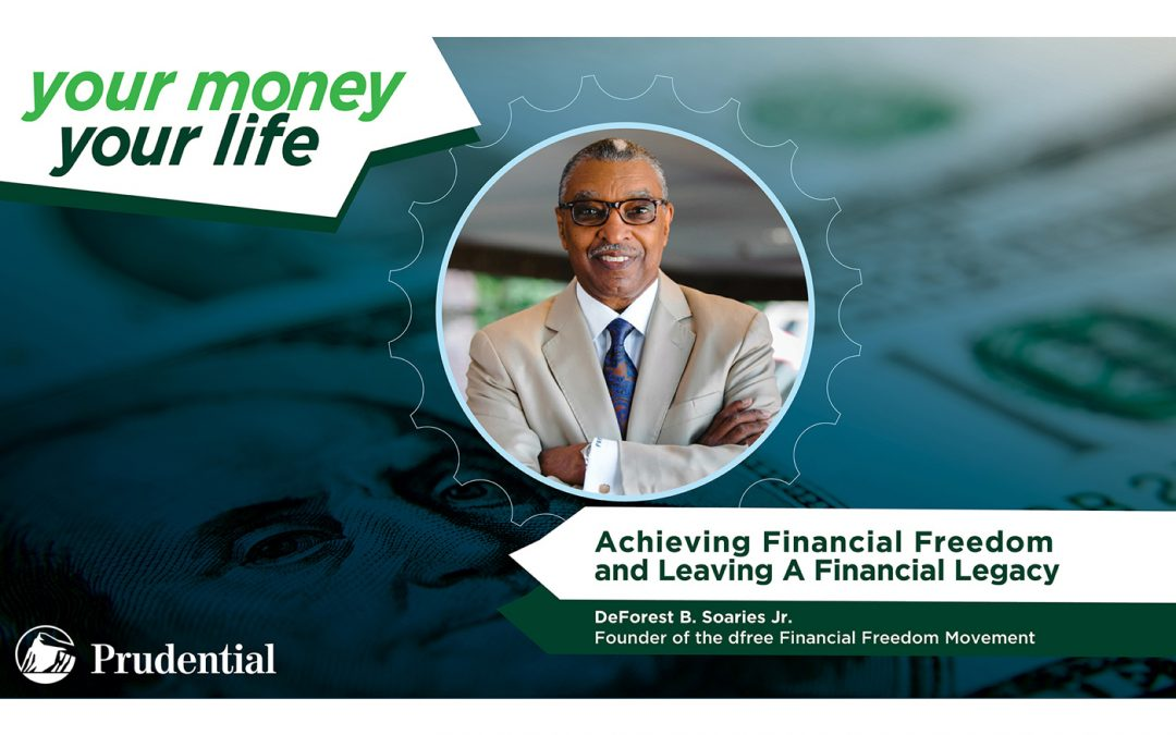 """Your Money, Your Life: Episode 1 – """"Achieving Financial Freedom and Leaving A Financial Legacy"""""""