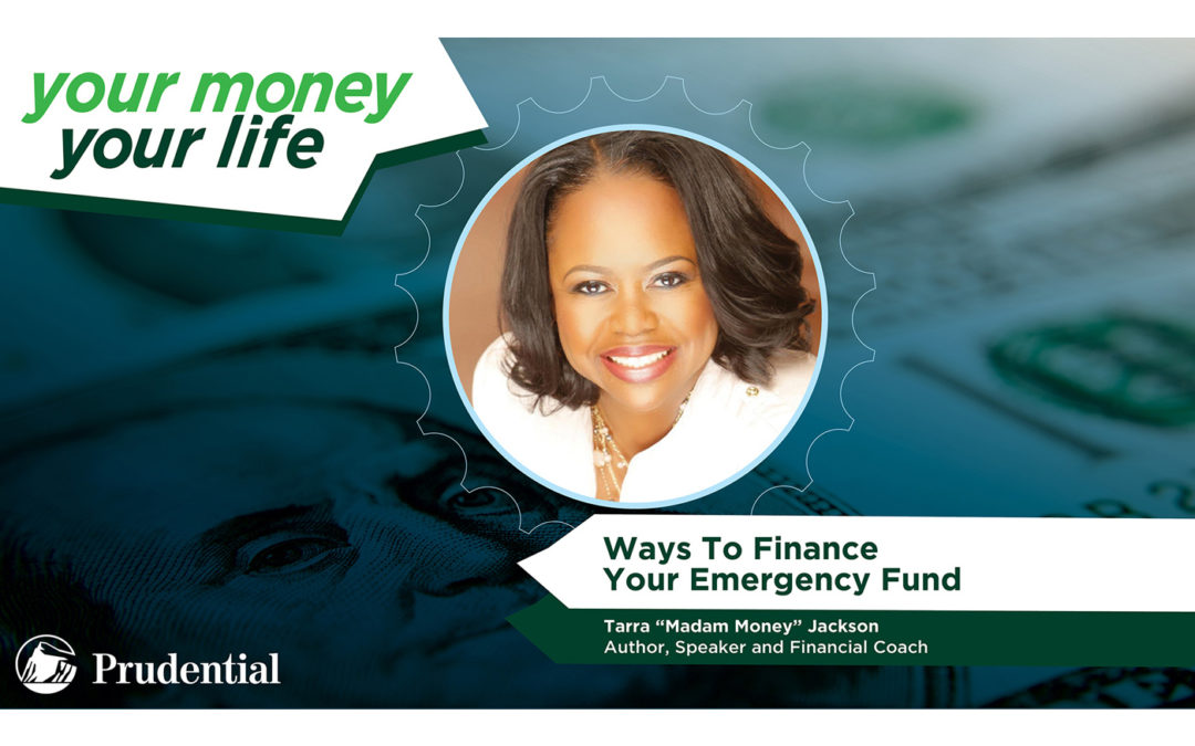 """YOUR MONEY, YOUR LIFE: EPISODE 6 – """"Ways To Finance Your Emergency Fund"""""""