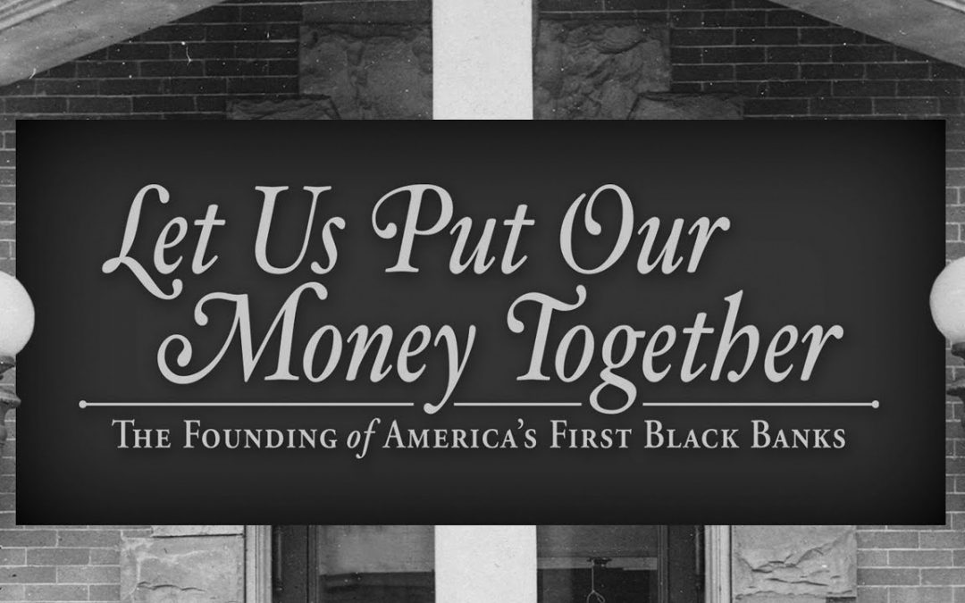 Looking Back at the History of America's Black Banks, Even as They Strive For Vitality